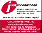 3088204abHC www.justwindscreens.com Family Business from the Marburg region 16 Years Experience - All Workmanship Guaranteed Servicing the Lockyer Valley & Ipswich areas