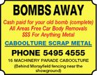 BOMBS AWAY Cash paid for your old bomb (complete) All Areas Free Car Body Removals $$$ For Anything Metal CABOOLTURE SCRAP METAL PHONE 5495 4555 16 MACHINERY PARADE CABOOLTURE (Behind Morayfield fencing near the showground)