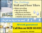 Ben Stubbings * Water proofing * Wet area tiling * Big floors Mosaics * Polished porcelain * Marble and stone experts 5604832aa Wall and Floor Tilers No job too big or too small All work guaranteed Call Ben on 0428 165 033 License No. 1091848