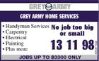 * Handyman Services * Carpentry * Electrical * Painting * Plus more JOBS UP TO $3300 ONLY 4029170ab GREY ARMY HOME SERVICES