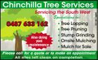 Servicing the South West Specialising in: 0487 633 162 Also doing yard maintenance 5519813aaHC Chinchilla Tree Services * Tree Lopping * Tree Pruning * Stump Grinding * Onsite Mulching * Mulch for Sale Please call for a quote or to make an appointment All sites left clean on completion