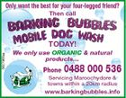 Only want the best for your four-legged friend? Then call 5627965aa Today! We only use ORGANIC & natural products... Phone 0488 000 536 Servicing Maroochydore & towns within a 20km radius www.barkingbubbles.info