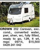 CROWN 352 Caravan, exc. cond., converted water, pwr, shwr, wc, fully fitted, ready to go, 12ft, lt wt, rego 09/14, $15,500 0428 241 042