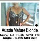 Aussie Mature Blonde Sexy, No Rush Avail Fri! Angie - 0429 504 028