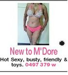 New to M'Dore Hot Sexy, busty, friendly & toys. 0497 379 w