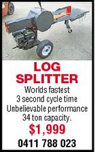LOG SPLITTER Worlds fastest 3 second cycle time Unbelievable performance 34 ton capacity. $1,999 0411 788 023