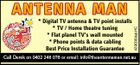 * Digital TV antenna & TV point installs * TV / Home theatre tuning * Flat planel TV's wall mounted * Phone points & data cabling Best Price Installation Guarantee 4290364abHC ANT ENNA MAN Call Derek on 0402 246 076 or email: info@theantennaman.net.au