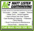 Locally owned and operated earthmoving services 5632257aa * Excavator * Grader * Loaders * Bobcat * Water Truck * Gravel Supplies * Semi & Road Train Side Tippers * Dam Building & Cleaning * Firebreaks * Stick Raking * Road Construction & Maintenance * Gravel Pads * General Hire Call Matt: 0428 336 190