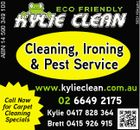 5631164aahc ABN 14 590 349 100 Cleaning, Ironing & Pest Service www.kylieclean.com.au Call Now for Carpet Cleaning Specials 02 6649 2175 Kylie 0417 828 364 Brett 0415 926 915