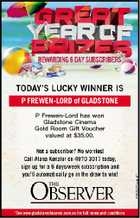 P FREWEN-LORD of GLADSTONE P Frewen-Lord has won Gladstone Cinema Gold Room Gift Voucher valued at $35.00.