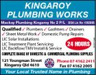 KINGAROY PLUMBING WORKS Qualified  Plumbers  Gasfitters  Drainers  Sheet Metal Work  Domestic Pump Repairs LIC Solar Installations LIC Treatment Plant Servicing 24 HOURS LIC Backflow/TMV Install & Service COMPLETE RANGE OF DOMESTIC & COMMERCIAL PLUMBING SUPPLIES 121 Youngman Street Kingaroy Qld 4610 5245314ab Mackay Plumbing Kingaroy No 2 P/L BSA Lic No 1062993 Phone 07 4162 2411 Fax 07 4162 2005 Your Local Trusted Name in Plumbing