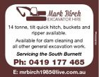 Mark Birch 14 tonne, tilt quick hitch, buckets and ripper available. Available for dam cleaning and all other general excavation work. Servicing the South Burnett Ph: 0419 177 465 E: mrbirch1985@live.com.au 5536555aa EXCAVATOR HIRE