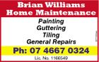 Painting Guttering Tiling General Repairs Ph: 07 4667 0324 Lic. No. 1166549 5277305aa Brian Williams Home Maintenance