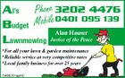 Al's Phone 3202 4476 0401 095 139 Budget Mobile Alan Hauser Lawnmowing Justice of the Peace *For all your lawn & garden maintenance *Reliable service at very competitive rates *Local family business for over 25 years 5488251aaHC
