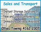 * Instant Storage Solutions * New and Used Containers 5156988aa Sales and Transport * Immediate Delivery Available Ollies Towing 4162 2307