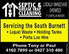 LOCALLY OWNED AND OPERATED 7 DAYS A WEEK Servicing the South Burnett Phone Tony or Paul 4162 7899 or 0427 310 480 5156975aa * Liquid Waste * Holding Tanks * Porta Loo Hire