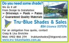 Do you need some shade? We do it all! From Design to Installation:  Driveways  Pools  Patios  Guaranteed Quality Materials Tru-Blue Shades & Sales BSA Licence 537576 For an obligation free quote, contact Craig & Lisa Brotchie Mob: 0402 866 254 trublueshades@bigpond.com www.tru-blueshades.com.au