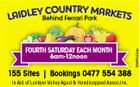 FOURTH SATURDAY EACH MONTH 6am-12noon 155 Sites | Bookings 0477 554 388 In Aid of Lockyer Valley Aged & Handicapped Assoc.Inc. 5569342ab Y COUNTRY MA LAIDLE Behind Ferrari Park RKETS