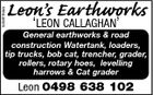 5455194aa Leon's Earthworks `LEON CALLAGHAN' General earthworks & road construction Watertank, loaders, tip trucks, bob cat, trencher, grader, rollers, rotary hoes, levelling harrows & Cat grader Leon 0498 638 102