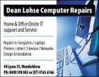 Dean Lohse Computer Repairs Home & Office Onsite IT support and Service 40 Lyons St, Mundubbera Ph: 0409 590 045 or (07) 4165 6166 5164581ab Repairs to Computers / Laptops Printers / other I.T devices / Networks Design & Installation