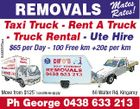 REMOVALS Matess! Rate 5448370aa Taxi Truck - Rent A Truck - Truck Rental - Ute Hire $65 per Day - 100 Free km +20 per km Move from $125* *conditions apply 86 Walter Rd, Kingaroy Ph George 0438 633 213