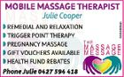 MOBILE MASSAGE THERAPIST SAGE THERAPIS  REMEDIAL AND RELAXATION  TRIGGER POINT THERAPY  PREGNANCY MASSAGE  GIFT VOUCHERS AVAILABLE  HEALTH FUND REBATES Phone Julie 0427 594 418 5594689ab Julie Cooper