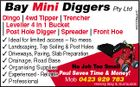 4421238aaHC Bay Mini Diggers Pty Ltd Dingo | 4wd Tipper | Trencher | Leveller 4 in 1 Bucket | Post Hole Digger | Spreader | Front Hoe  Ideal for limited access - No mess  Landscaping, Top Soiling & Post Holes  Driveways, Paving, Slab Preparation  Drainage, Road Base No Job Too Small  Organising Supplies  Experienced - Reliable Paul Saves Time & Money! Mob 0423 929 783  Professional Hervey Bay & Surrounds