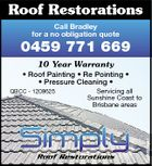Roof Restorations Call Bradley for a no obligation quote 0459 771 669 10 Year Warranty * Roof Painting * Re Pointing * * Pressure Cleaning * Servicing all Sunshine Coast to Brisbane areas 5618839aaHC QBCC - 1209625