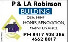 P & LA Robinson BUILDING QBSA 14847 5591786aa HOMES, RENOVATION, MAINTENANCE PH 0417 928 386 4662 8017