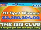 The Isis Club's Keno monitor shows the amazing win.