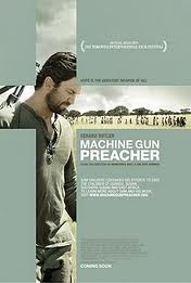 Gerard Butler stars as Sam Childers in Machine Gun Preacher, which is based on a true story.