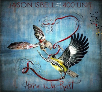 Here We Rest, Jason Isbell and the 400 Unit