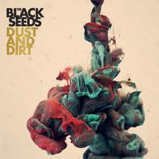 The Black Seeds, Dust And Dirt