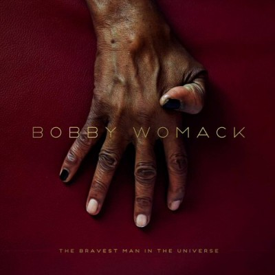Bobby Womack, The Bravest Man in the Universe
