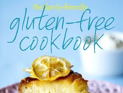 The Family Friendly Gluten free Cookbook