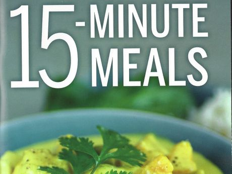 15 Minute meals for the busy household. 