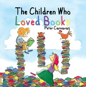 The cover of Peter Carnavas award winning book, written and illustrated by him, The Children Who Loved Books. Photo: Contributed