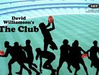 David Williamson's The Club - Starring John Wood.