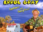Sawtell's own master of mirth, ERROL GRAY will be providing the grins and giggles with songs from his latest album FOOTLOOSE AND FANCY FREE!