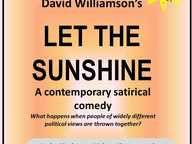 Maleny Players are pleased to present David Williamson's Let the Sunshine, a contemporary satirical comedy.